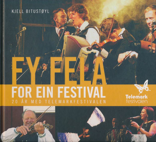 Fy fela for ein festival. 20 år med Telemarkfestivalen.