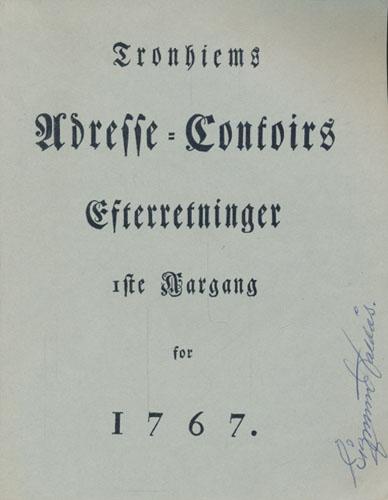 (ADRESSEAVISEN) Tronhiems Adresse-Contoirs Efterretninger. Iste Aargang for 1767.