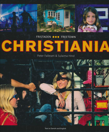 Fristaden Christiania. Freetown.