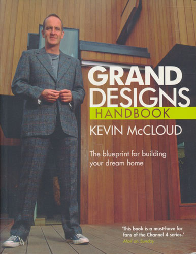 Grand Designs Handbook. The blueprint for building your dream home.