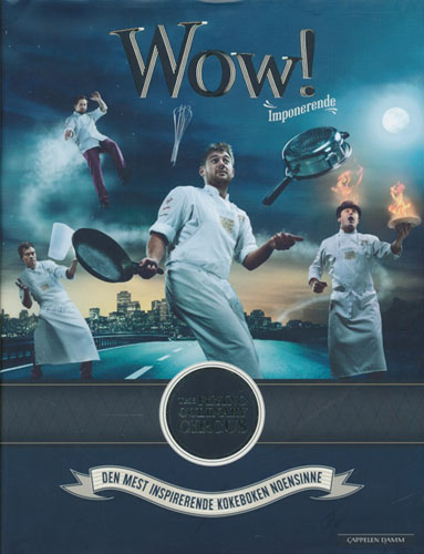 (THE FLYING CULINARY CIRCUS) Wow! Imponerende. Den mest inspirerende kokeboken noensinne.