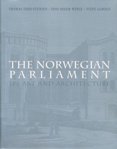 The Norwegian Parliament. Its Art and Architecture.