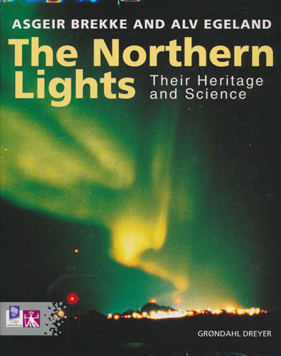 The Northern Lights. Their Heritage and Science.