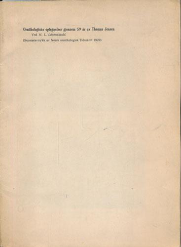 (JENSEN, THOMAS) Ornithologiske optegnelser gjennem 59 år av Thomas Jensen.