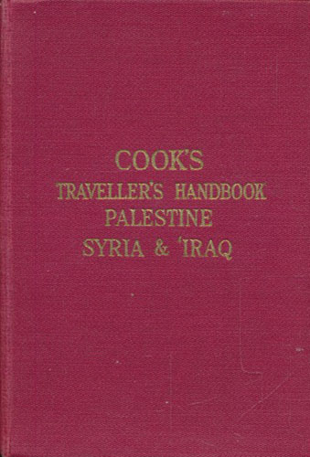 COOK'S TRAVELLER'S HANDBOOK TO PALESTINE, SYRIA & IRAQ.  Sixth edition. Thoroughly revised and partially rewritten by Christopher Lumby.