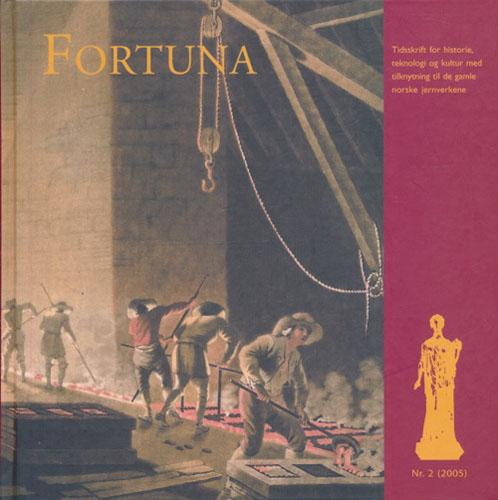 FORTUNA.  Tidsskrift for historie, teknologi og kultur med tilknytning til de gamle norske jernverkene.
