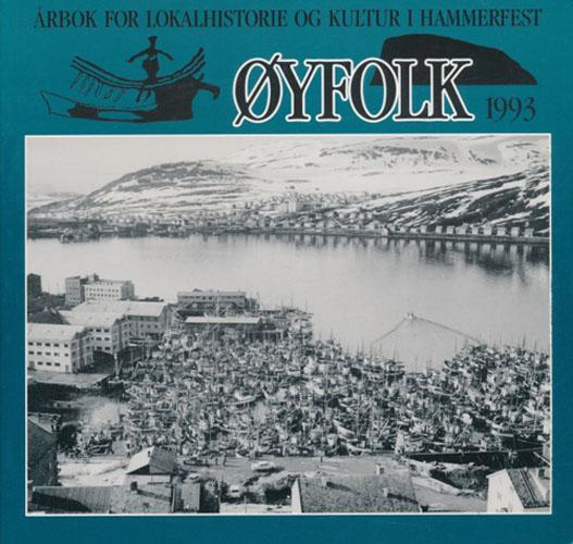 (HAMMERFEST) ØYFOLK 1993.  Årbok for lokalhistorie og kultur i Hammerfest.