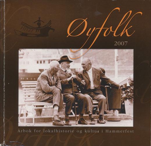 (HAMMERFEST) ØYFOLK 2007.  Årbok for lokalhistorie og kultur i Hammerfest.