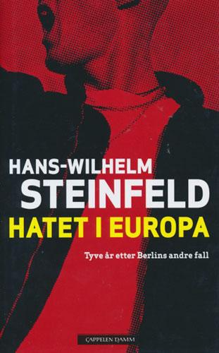 Hatet i Europa. Tyve år etter Berlins andre fall.