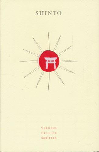 (VERDENS HELLIGE SKRIFTER) SHINTO.  Japans eldste myter. Utvalg, oversettelse og innledende essay av Mark Teeuwen.