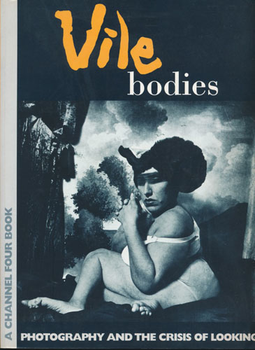 Vile Bodies. Photography and the crisis of looking.