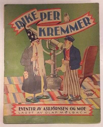 (MØLBACH, OLAF) Eventyret om Rike Per Kremmer. Laget av Olaf Mølbach.
