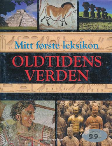 Mitt første leksikon. Oldtidens verden. Oppdag fortidens hemmeligheter.