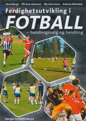 Ferdighetsutvikling i fotball - handlingsvalg og handling.