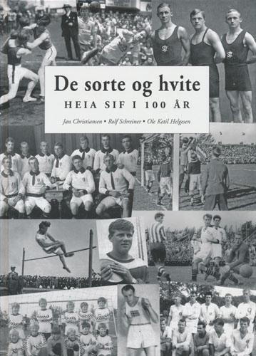 De sorte og hvite. Heia SIF i 100 år. Stavanger Idrettsforening 1905-2005.