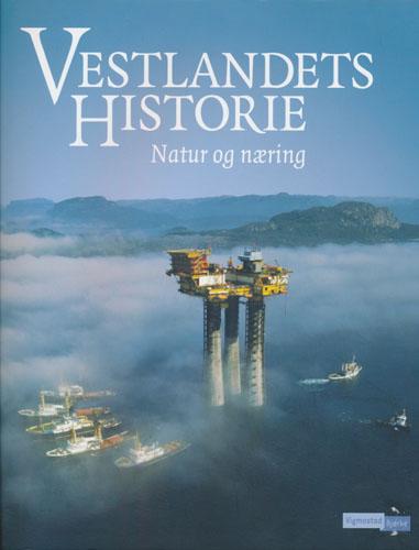 Vestlandets historie. Natur og næring.