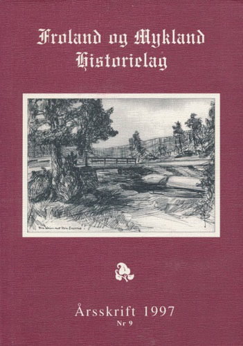 FROLAND OG MYKLAND HISTORIELAG.  Årskrift Nr. 9.