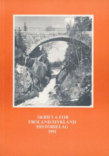 FROLAND OG MYKLAND HISTORIELAG.  Skrift 6.