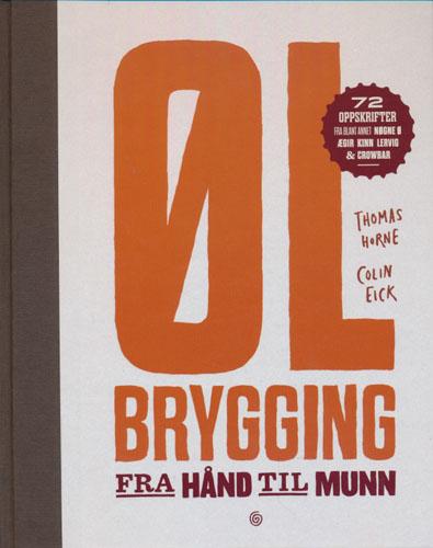 Ølbrygging fra hånd til munn. Med illustrasjoner av Eivind Stoud Platou.