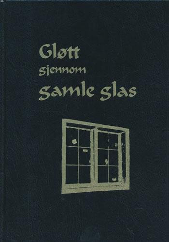 Gløtt gjennom gamle glas. Teikningar av Andor Renstrøm.