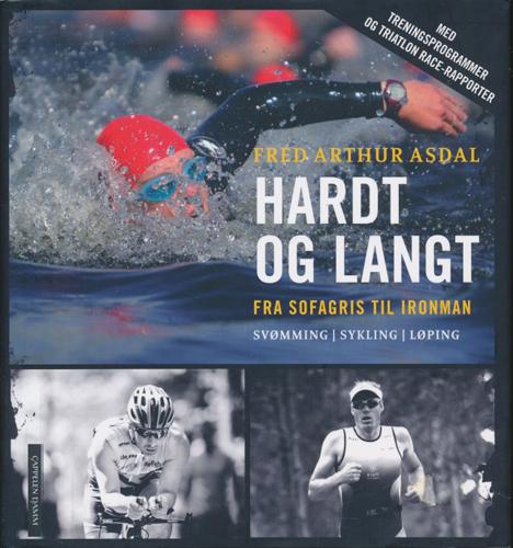 Hardt og langt - fra sofagris til Ironman. Svømming, sykling, løping.