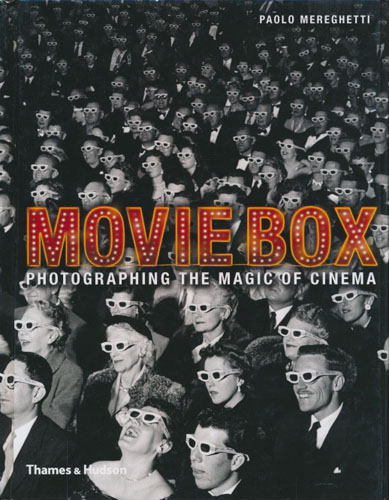 Moviebox. Photographing the Magic of Cinema. With 418 illustrations, 187 in colour.