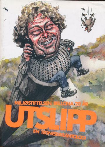 Utslipp - Miljøstiftelsen Bellona 20 år. En tegneserieantologi.