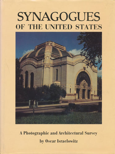 Synagogues of the United States. A Photographic and Architectural Survey by-.