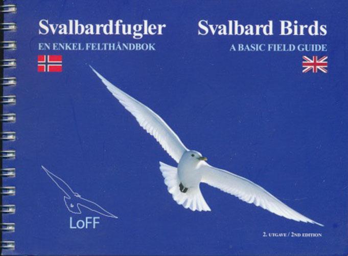 Svalbardfugler - En enkel felthåndbok. / Svalbard Birds - A Basic Field Guide.