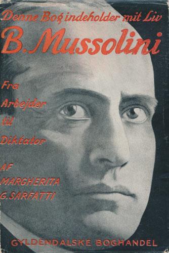(MUSSOLINI, BENITO) Mussolini.