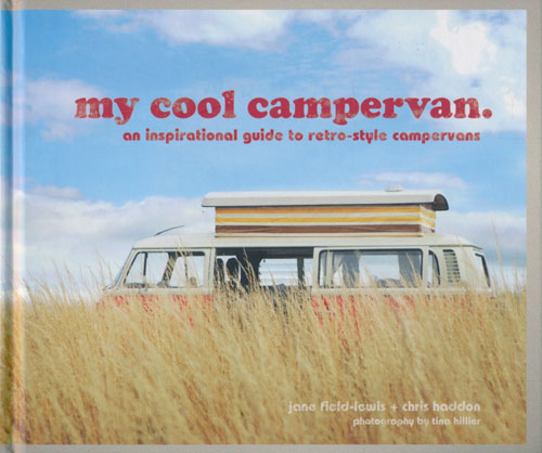 My Cool Campervan. An inspirational guide to retro-style campervans.