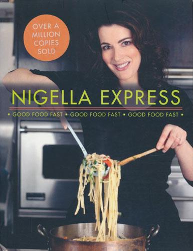 Nigella Express. Good Food Fast.