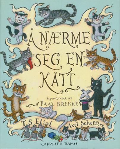 Å nærme seg en katt. Gjendiktet av Paal Brekke. Illustrert av Axel Scheffler.