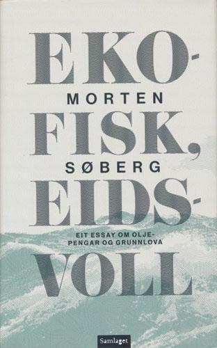 Ekofisk, Eidsvoll. Eit essay om oljepengar og Grunnlova.