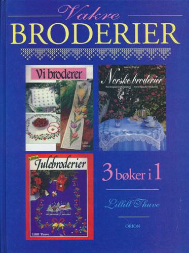 (BRODERI) Vakre broderier. Vi broderer. / Norske broderier. / Lillills julebroderier.