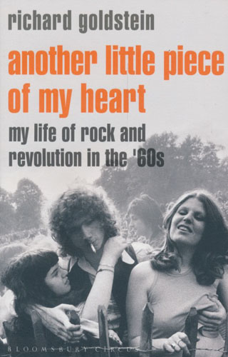 Another little piece of my heart. My life of rock and revolution in the '60s.