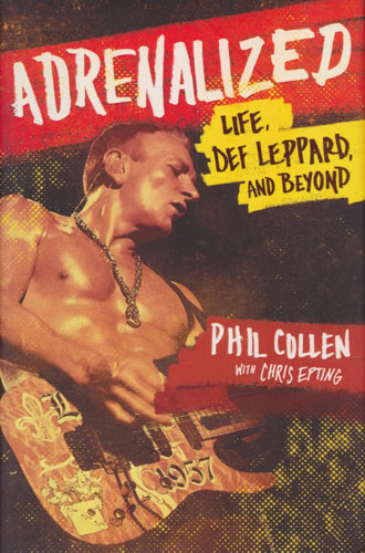 Adrenalized: Life, Def Leppard, and Beyond.