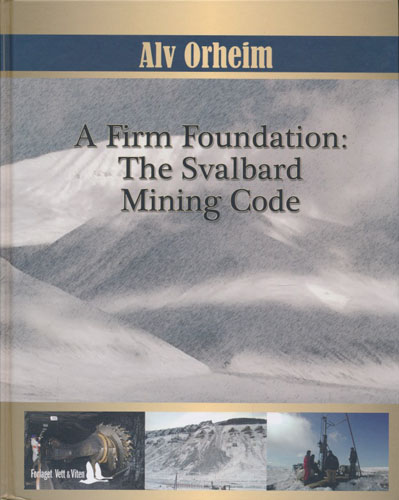 A Firm Foundation: The Svalbard Mining Code.