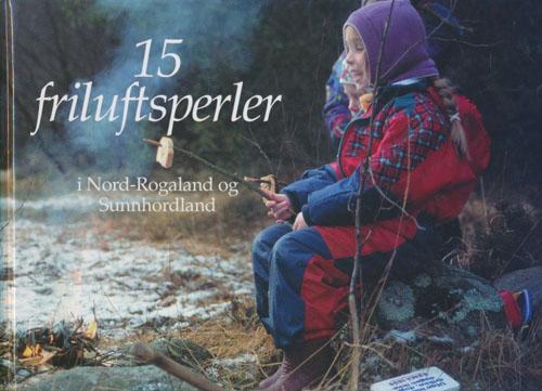 15 FRILUFTSPERLER.  I Nord-Rogaland og Sunnhordaland.