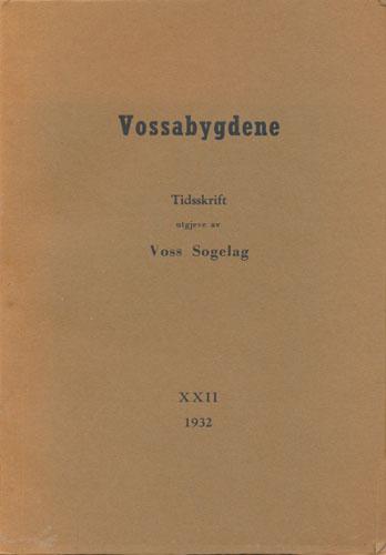 (HEGGSTAD, LEIV) Vossabygdene. Tidsskrift utgjeve av Voss Sogelag. Vossamålet av Leiv Heggstad.