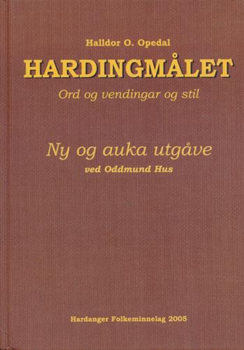 Hardingmålet. Ord og vendingar og stil. Ny og auka utgåve ved Oddmund Hus.