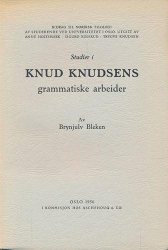 (KNUDSEN, KNUD) Studier i Knud Knudsens grammatiske arbeider.