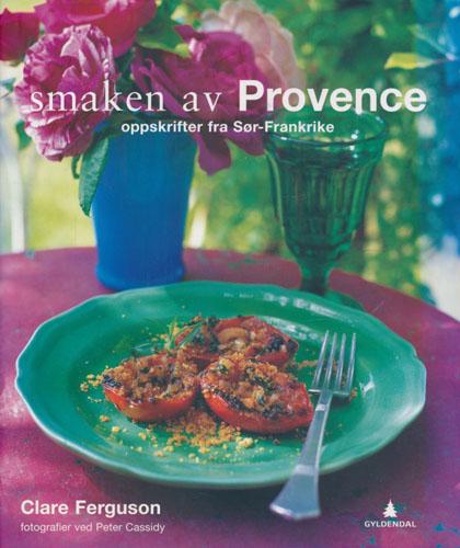 Smaken av Provence. Oppskrifter fra Sør-Frankrike.
