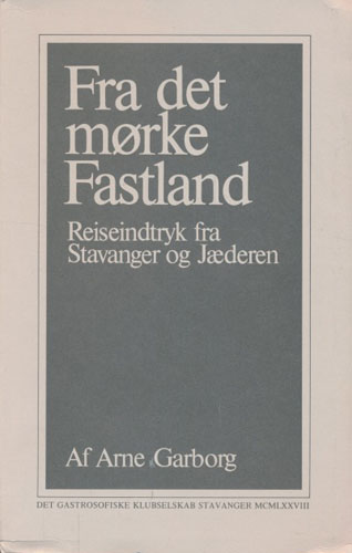 Fra det mørke Fastland. Reiseindtryk fra Stavanger og Jæderen.
