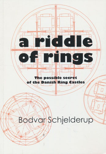 A riddle of rings. The possible secret of the Danish Ring Castles.
