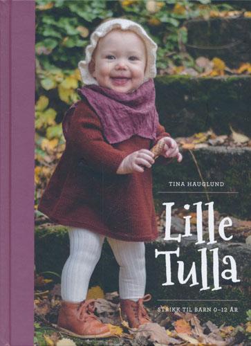 (STRIKKING) Lille Tulla. Strikk til barn 0-12 år.