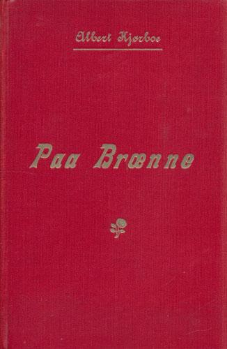 Paa Brænne. Erindringer fra en embedsgaard i det nordenfjeldske for femti aar siden. Med 21 illustrationer af P. Derbitz.