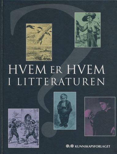 Hvem er hvem i litteraturen. Litterære skikkelser fra A til Å.
