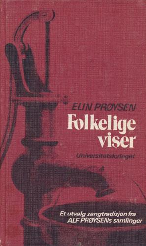 Folkelige viser. Et utvalg folkelig sangtradisjon fra Alf Prøysens samlinger.