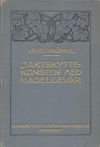 Jaktskyttekonsten med hagelgevär. Med 164 teckningar af Eric Ericson m.fl.